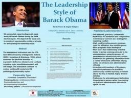 """Une étude menée par le département de psychologie du College of Saint Benedict and Saint John University (Minnesota) avait permis d'anticiper le style de leadership de B. Obama sur la base de son profil psychologique durant la campagne de 2008. Ce modèle prédictif le dépeint comme un """"conciliateur confiant"""", un meneur ambitieux, doté d'une bonne dose de narcissisme adaptatif et d'une tendance à l'accommodation plus forte que chez la plupart des présidents. Les déductions révèlent une très haute confiance en ses propres idées et un vif désir de transformer la société. Une volonté et un activisme tempérés par une tendance à agir en bâtisseur de consensus et en arbitre au sein de son administration et entre les lignes partisanes. Parce que peu dominant, B. Obama est davantage animé par un besoin d'accomplissement que par le pouvoir à des fins personnelles, et se montre pragmatique dans ses efforts pour atteindre ses objectifs. Sa tendance conciliante favorise une propension à éviter les conflits et à rester à l'écart et au dessus de la mêlée dans les débats houleux. Infographie et détails de l'étude disponibles sur le site : www.immelman.us/news/barack-obamas-presidential-leadership-style"""