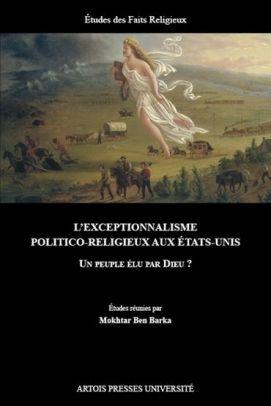L'exceptionnalisme politico-religieux aux Etats-Unis : un peuple élu par Dieu ?